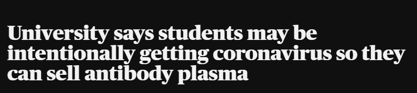 不可思议!美国大学生被爆故意感染新冠,只为卖血浆赚钱?